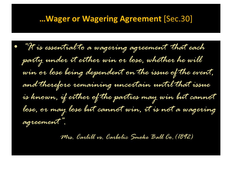 …Wager or Wagering Agreement [Sec.30]